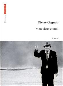 Mon vieux et moi de Pierre Gagnon