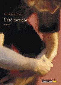L'Eté mouche, de Bertrand Ferrier