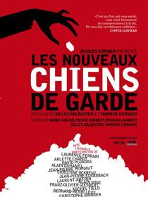 Les Nouveaux Chiens de garde, de Gilles Balbastre et Yannick Kergoat