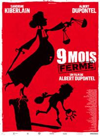 Neuf mois ferme, d'Albert Dupontel