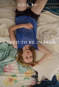 I Used to be Darker, de Matt Porterfield