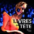De quoi s'agit-il ? Le festival parisien Livres en tête célèbre la lecture à haute voix. Du 25 au 29 novembre 2014, de nombreuses personnalités du monde littéraire et musical...