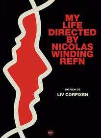 My Life Directed By Nicolas Winding Refn, de Liv Corfixen